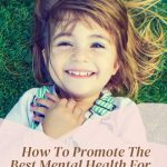 How To Promote The Best Mental Health For Your Child